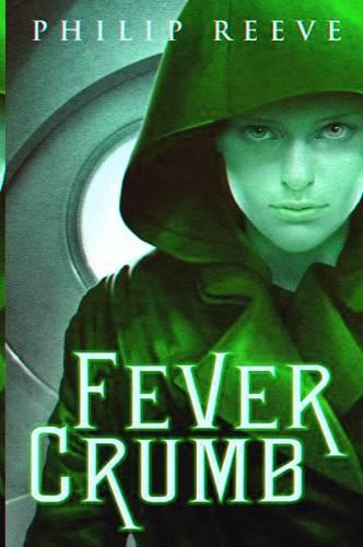 Reeve Philip - Fever Crumb