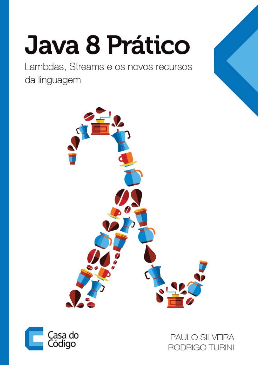 Книга: Java 8 Pratico  Lambdas Streams e os Novos Recursos
