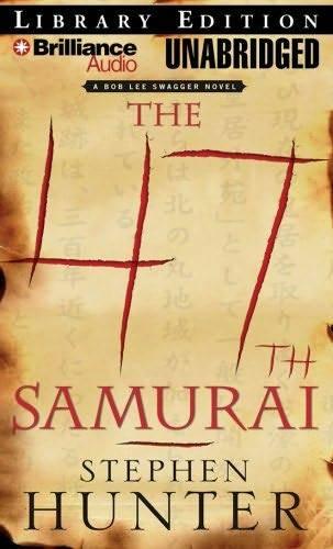 Hunter Stephen - The 47th samurai