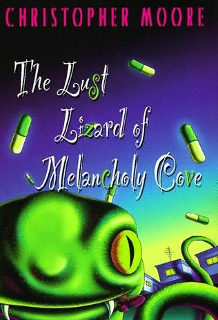 Moore Christopher - The Lust Lizard of Melancholy Cove