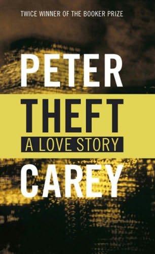 Carey Peter - Theft: A Love Story