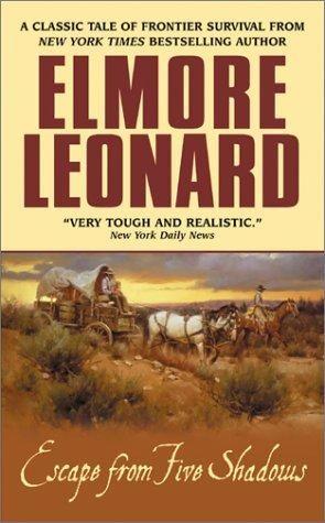 Elmore Leonard - Escape from Five Shadows