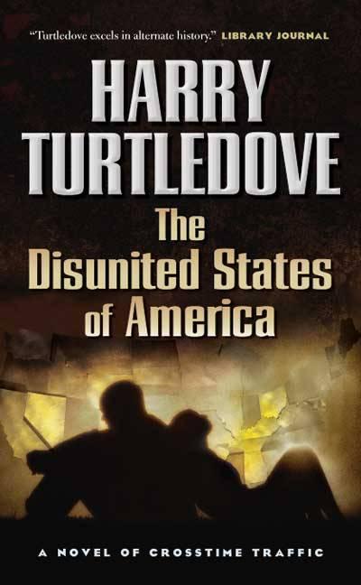 Turtledove Harry - The Disunited States of America