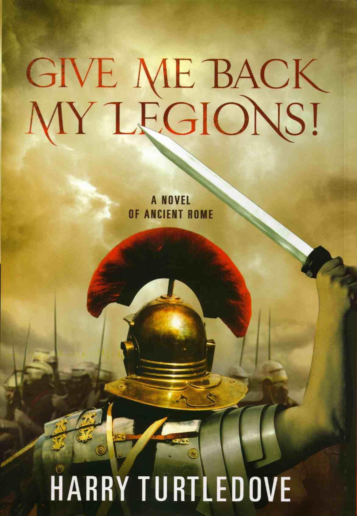 Turtledove Harry - Give me back my Legions!