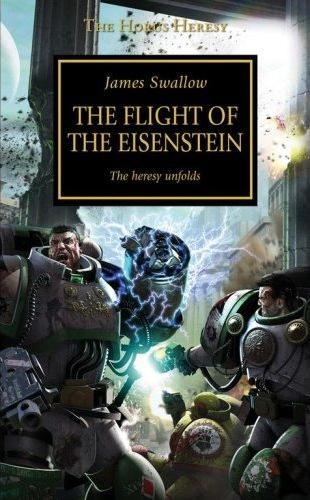 Swallow James - The Horus Heresy. The Flight Of The Elsenstein