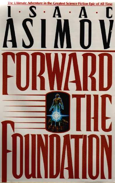Asimov Isaac - Forward the Foundation