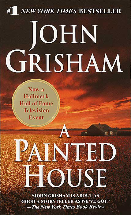 john grishams a painted house essay A painted house december 7, 2008 the hill people and the mexicans arrived on the same day it was a wednesday, early in september 1952 the cardinals were five games.