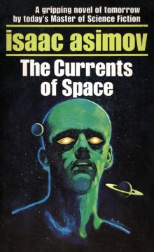 Asimov Isaac - The Currents Of Space