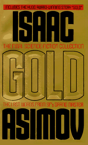 Книга: Gold: The Final Science Fiction Collection