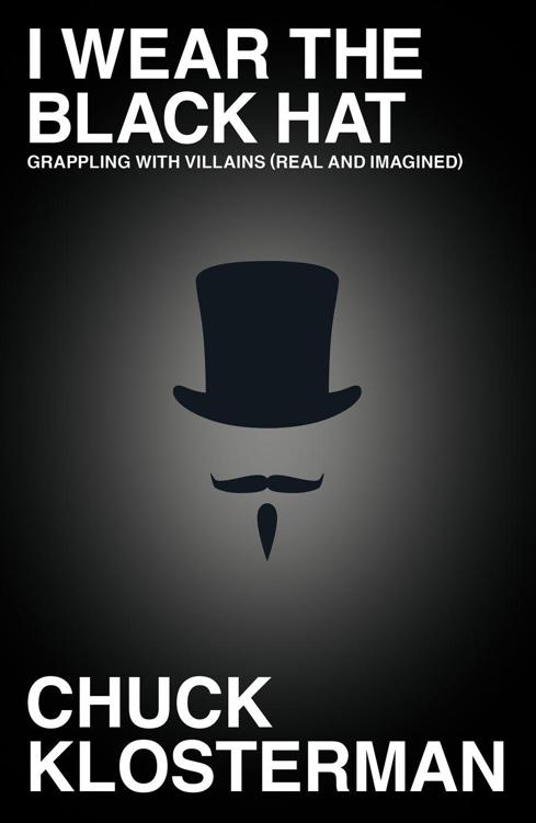 i wear the black hat grappling with villains real and imagined fandeluxe Images