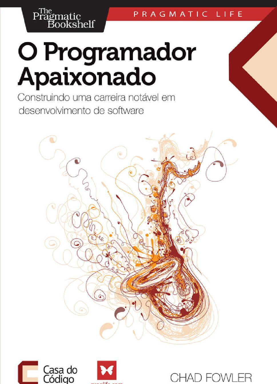 Книга  O Programador Apaixonado  Construindo uma carreira notável em  desenvolvimento de software b534adf46f
