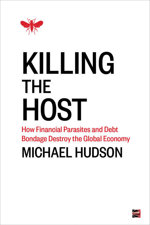 killing the host how financial parasites and debt bondage killing the host how financial parasites and debt bondage destroy the global economy fandeluxe Images