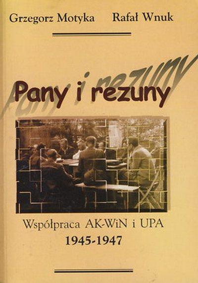 Pany i rezuny. Współpraca AK-WiN i UPA  1945–1947